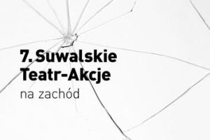 W niedzielę startują Suwalskie Teatr-Akcje