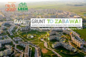 GRUNT TO ZABAWA! potrzebny Twój głos, do 8 maja, codziennie!