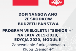 """Zadanie dofinansowane w ramach rządowego Programu Wieloletniego """"Senior +"""" na lata 2015-2020, Edycja 2020, Moduł II """"Zapewnienie funkcjonowania Dziennego Domu """"Senior +"""""""
